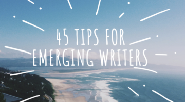 45 tips for emerging writers